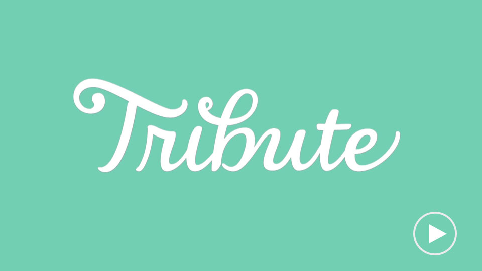 What is Tribute?